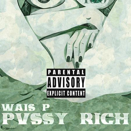 WaisP-Pvssy_Rich